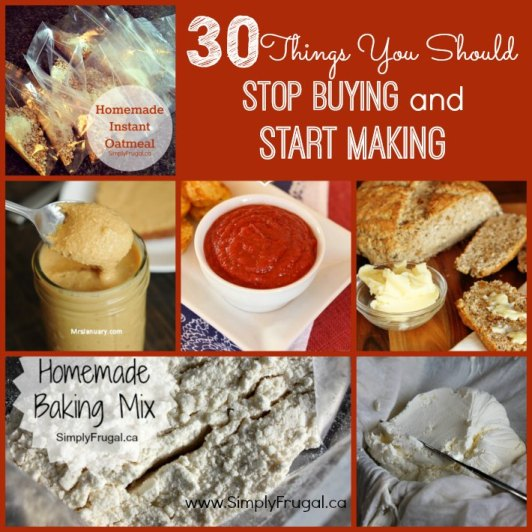 30 Things you should stop buying and start making at home