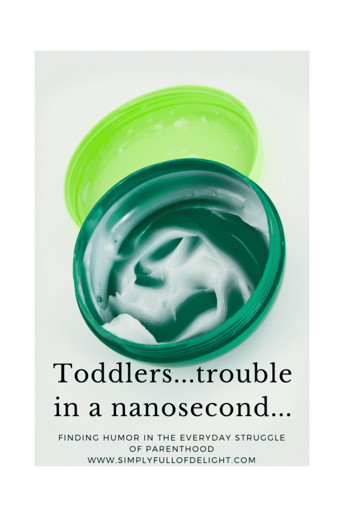 Toddlers - trouble in a nanosecond.  Finding humor in the everyday struggle of parenthood #humor #funny #momlife #funnykidstories