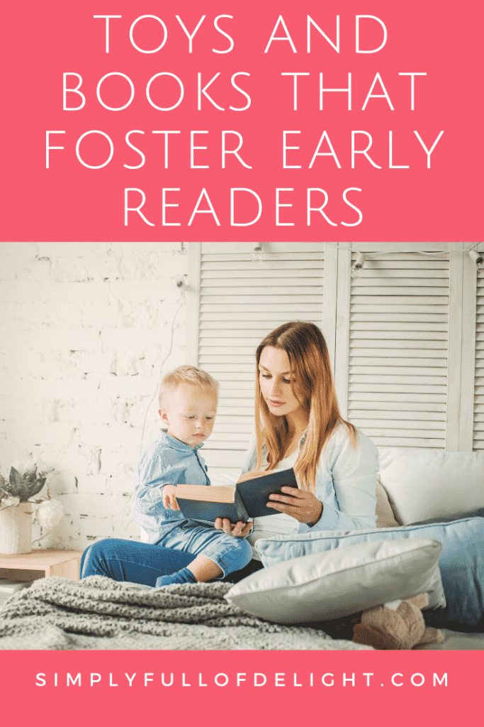 Toys and books that foster early readers #reading #lovetoread #parenting #teachreading