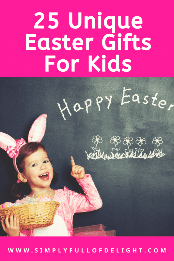 25 UNIQUE Easter Gifts For Kids
