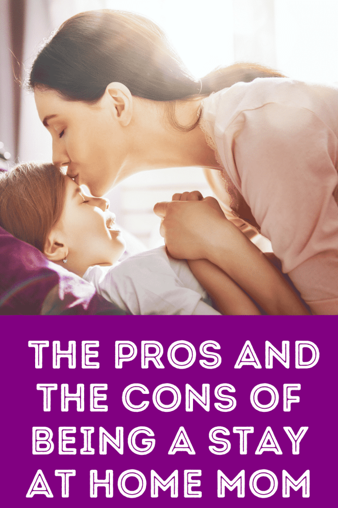 The Pros and the Cons of being a Stay At Home Mom