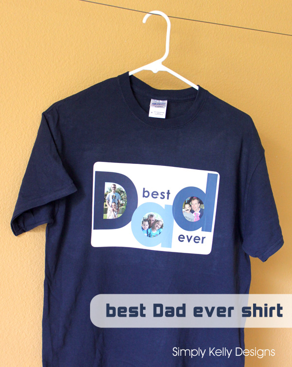 Best Dad Ever Shirt by Simply Kelly Designs #FathersDay #giftsforDad #DIY
