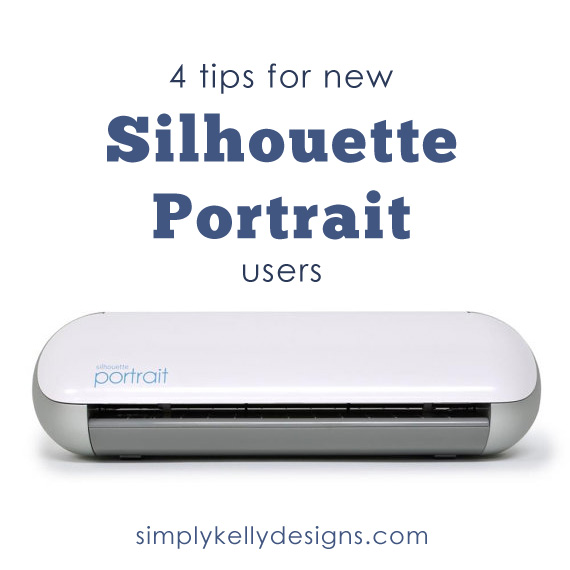 4 Tips For New Silhouette Portrait Users by Simply Kelly Designs #Silhouette #SilhouettePortrait #tipsandtricks