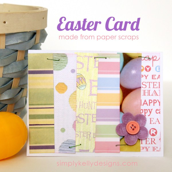 easy Easter card made with scrapbook paper scraps by Simply Kelly Designs