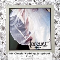 DIY Classic Wedding Scrapbook Part 2 by Simply Kelly Designs #wedding #weddingscrapbook #blackandwhite #scrapbooking