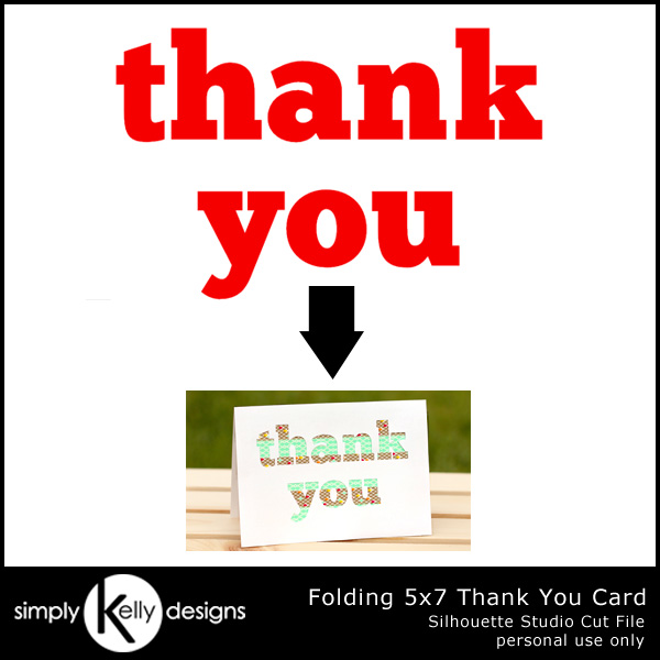 Folding 5x7 Thank You Card Cut File by Simply Kelly Designs #thankyou #card #Silhouette #cutfile