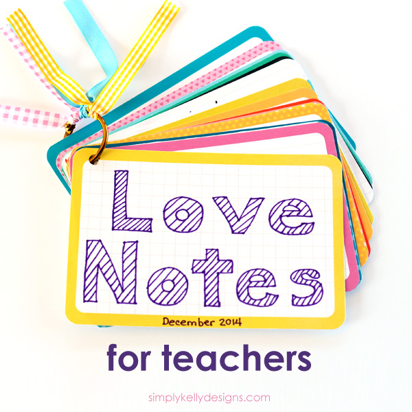 Love Notes For Teachers by Simply Kelly Designs #teacherappreciation #projectlife #hybridscrapbooking #simplykellydesigns