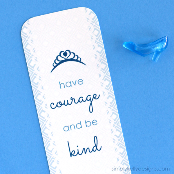 Have Courage and Be Kind Printable Bookmark by Simply Kelly Designs #Cinderella #bookmark #SimplyKellyDesigns
