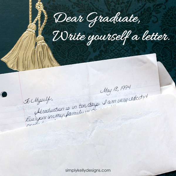 Dear Graduate: Write Yourself A Letter by Simply Kelly Designs
