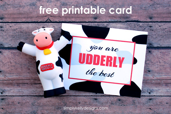 udderly the best gift idea and free printable card