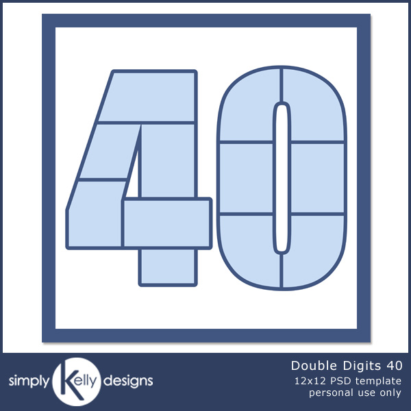 Double Digits 40 by Simply Kelly Designs