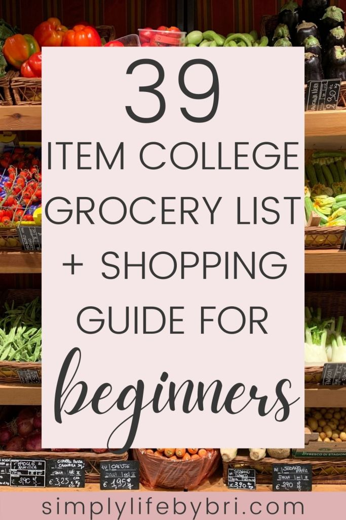 39 item college grocery list + shopping guide for beginners