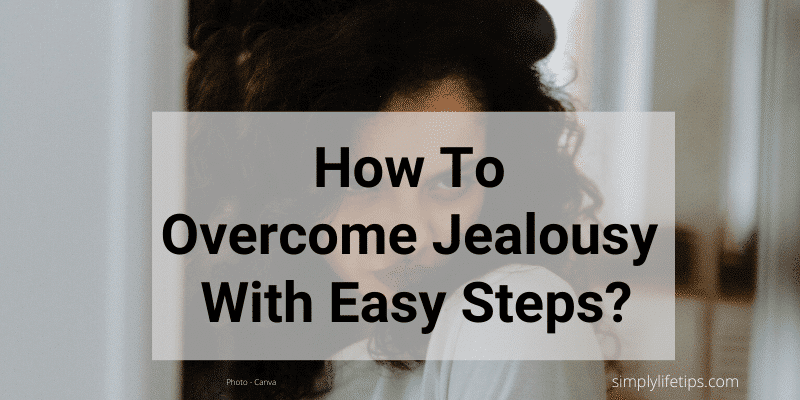 Overcome Jealousy