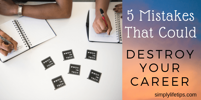 5 Mistakes That Could Destroy Your Career