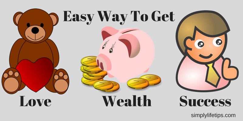 How To Get Love Wealth Success