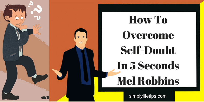 How To Overcome Self-Doubt Mel Robbins