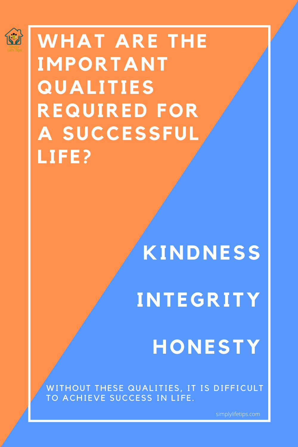 The Importance Of Kindness, Integrity And Honesty For A Successful Life