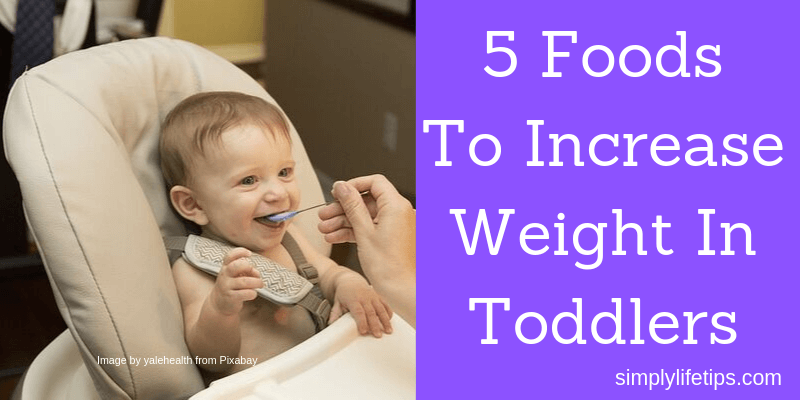 Foods To Increase Weight In Toddlers