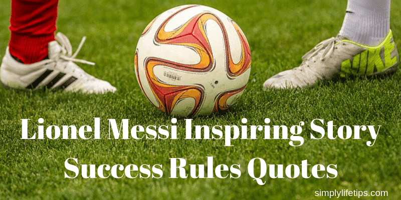 Lionel Messi Inspiring Story Success Rules Quotes