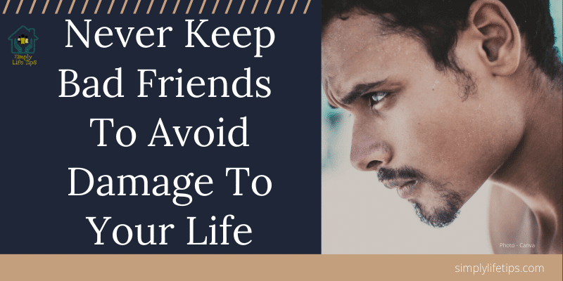 Never Keep Bad Friends