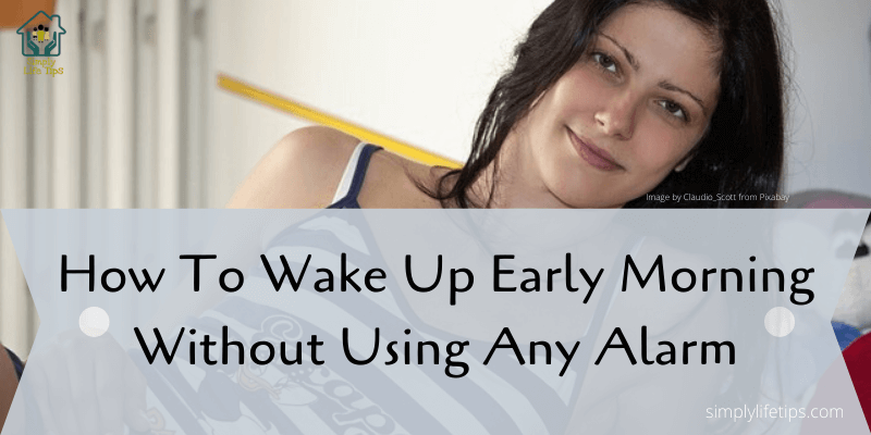 Wake Up Early Morning Without Using Any Alarm