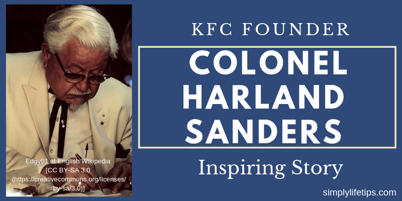 KFC Founder Colonel Harland Sanders Inspiring Story