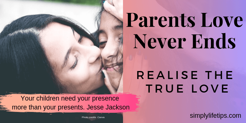 Parents Love Never Ends - Realise The True Love
