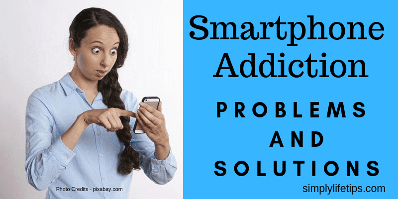Smartphone Addiction Problems And Solutions