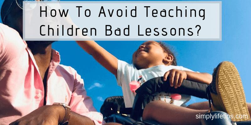 Teaching Children Bad Lessons