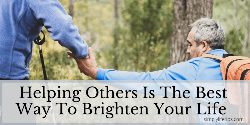 Brighten Your Life By Helping Others