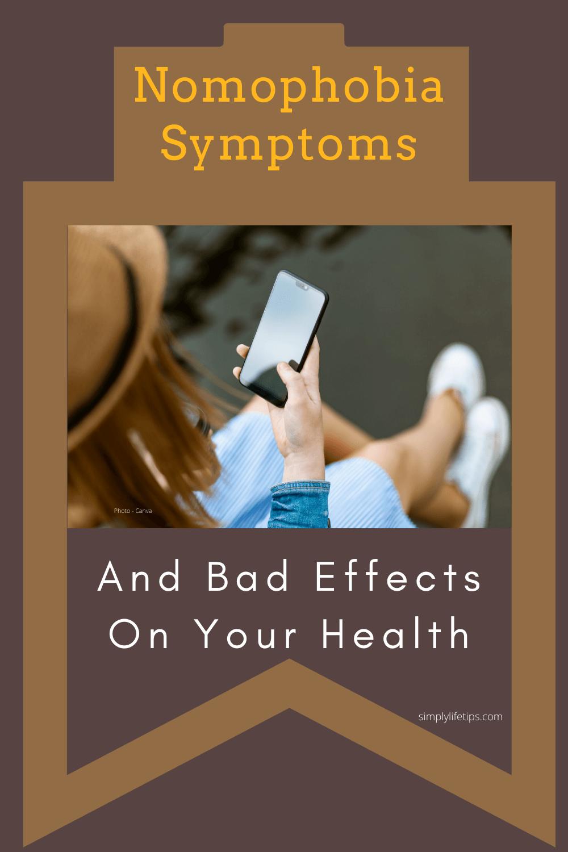 Nomophobia symptoms bad effects on health
