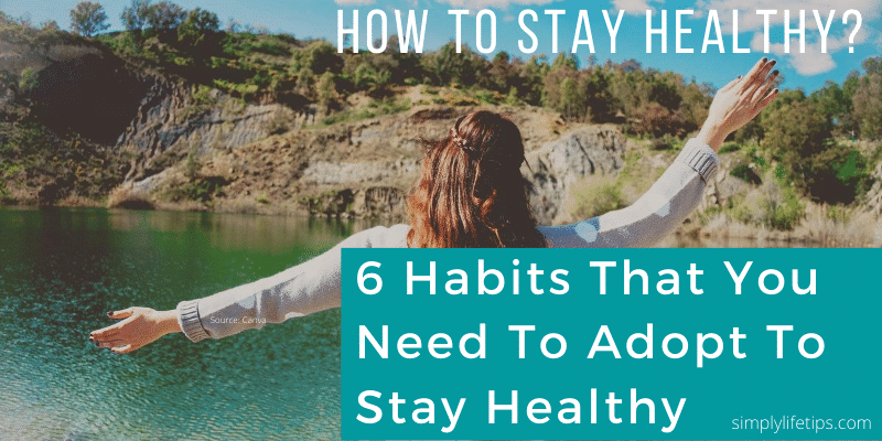 Habits To Stay Healthy
