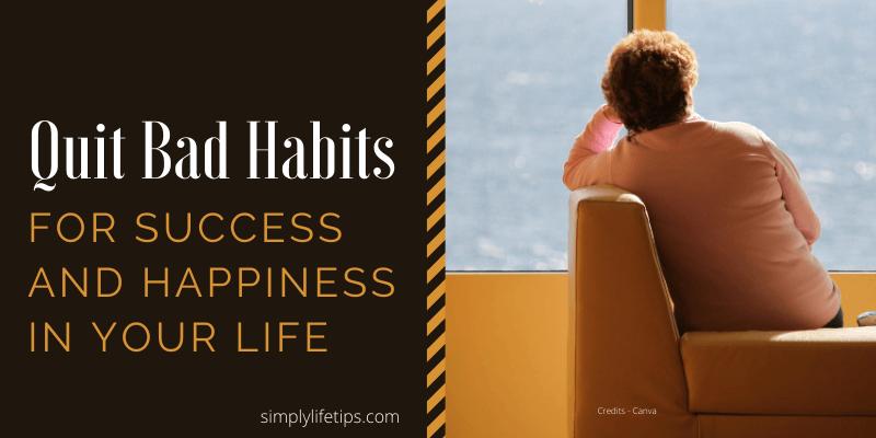 Quit Bad Habits For Success