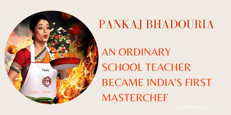 Pankaj Bhadouria Masterchef