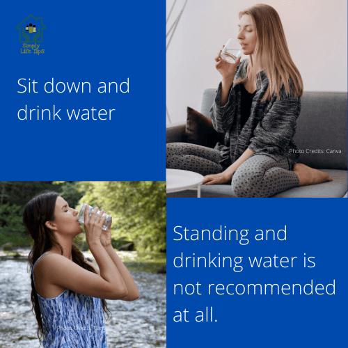 Drink water sitting down