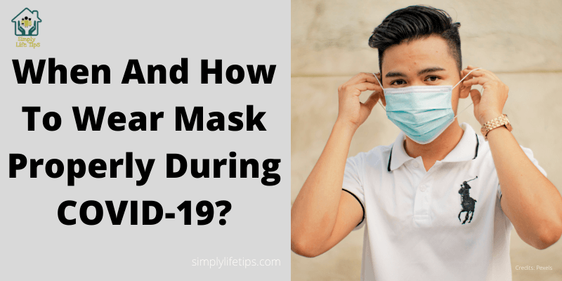 How To Wear Mask Properly