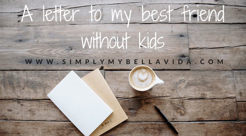A letter to my best friend without kids