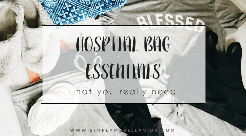 hospital bag checklist what you really need simply my bella vida