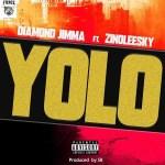 Diamond jimma ft Zinoleesky - Yolo