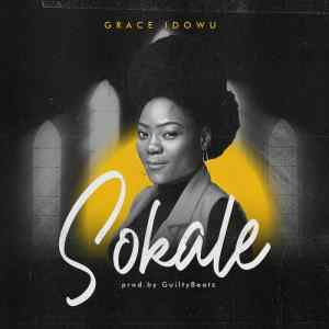 Grace Idowu Ft Mr Eazi – Sokale