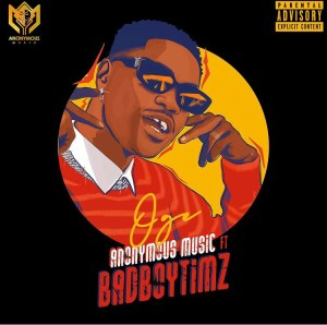 Anonymous Ft Bad boy timz - Oge