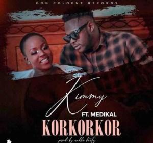 Kimmy – Korkorkor Ft. Medikal