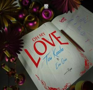 Tori Keeche Ft Emo grae - Oh my love