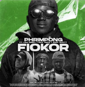 Phrimpong – Fiokor Ft Lino Beezy, Max Wale x Andy Scott