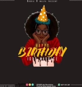 Iddy Mavoice – Happy Birthday