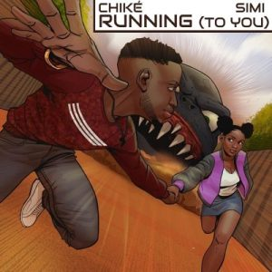 Chike – Running (To You) ft Simi
