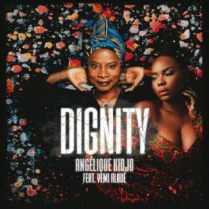 Angelique Kidjo – Dignity ft Yemi Alade