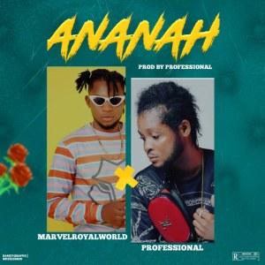 Marvelroyalworld – Ananah Beat Ft. Professional