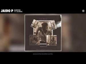 Jaido P – Survive ft Olamide
