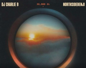 DJ Charlie B & NorthsideBenji - 30,000 Ft